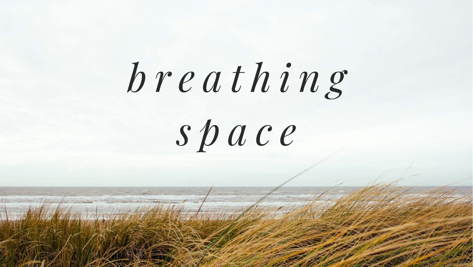 breathing space